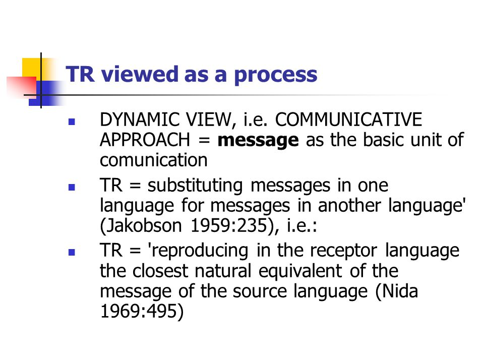 The relationship of formal correspondence: a) Catford: identity of linguistic forms/units between two languages Tert.