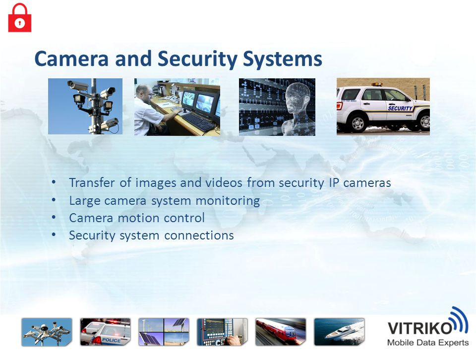 Camera and Security Systems Transfer of images and videos from security IP cameras Large camera system monitoring Camera motion control Security system connections