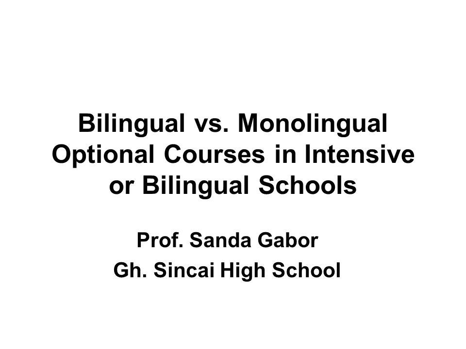 Bilingual vs. Monolingual Optional Courses in Intensive or Bilingual Schools Prof.