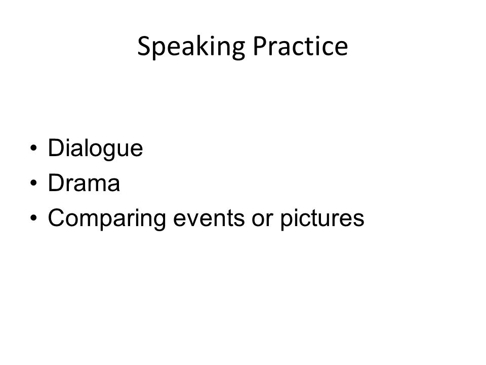 Speaking Practice Dialogue Drama Comparing events or pictures