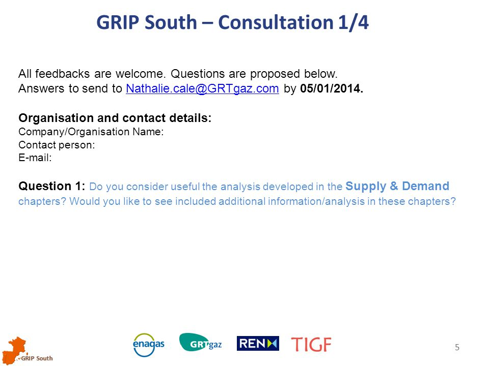 GRIP South 5 All feedbacks are welcome. Questions are proposed below.