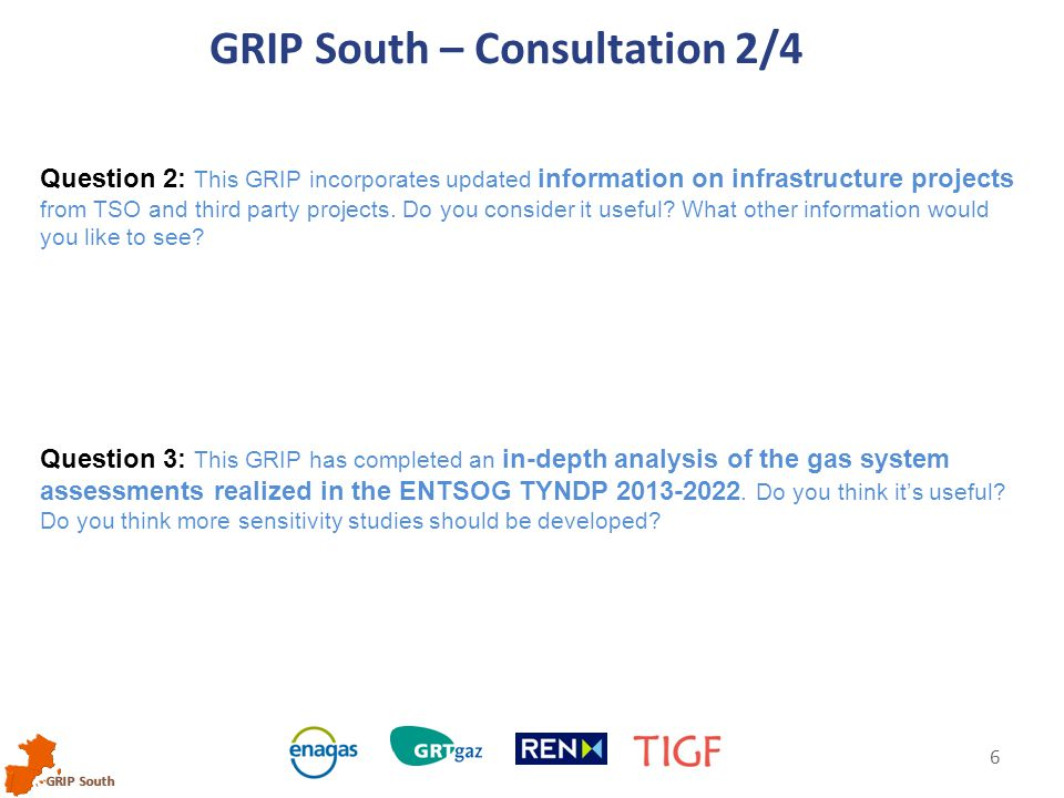 GRIP South 6 Question 2: This GRIP incorporates updated information on infrastructure projects from TSO and third party projects.