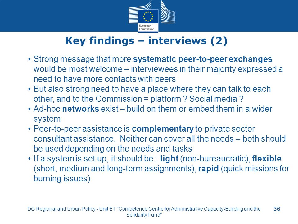 Key findings – interviews (2) 36 DG Regional and Urban Policy - Unit E1