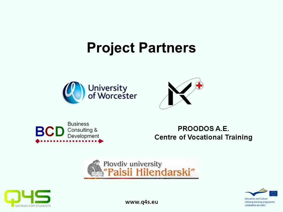 www.q4s.eu Project No: UK/09/LLP-LdV/TOI-163_285 Quality Assurance and Accessible Training for Students