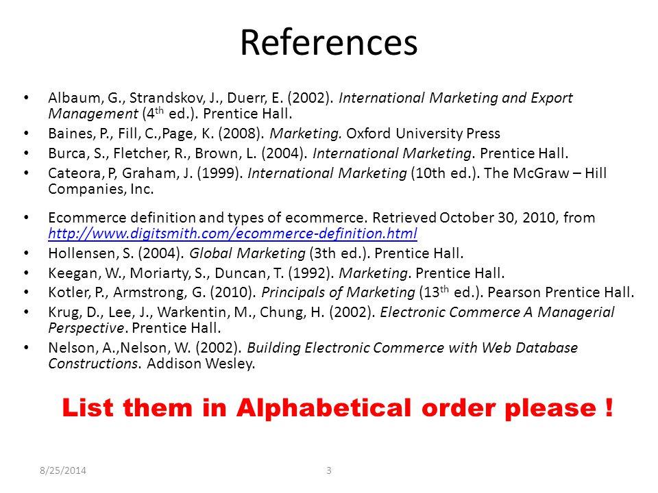 8/25/20143 References Albaum, G., Strandskov, J., Duerr, E.