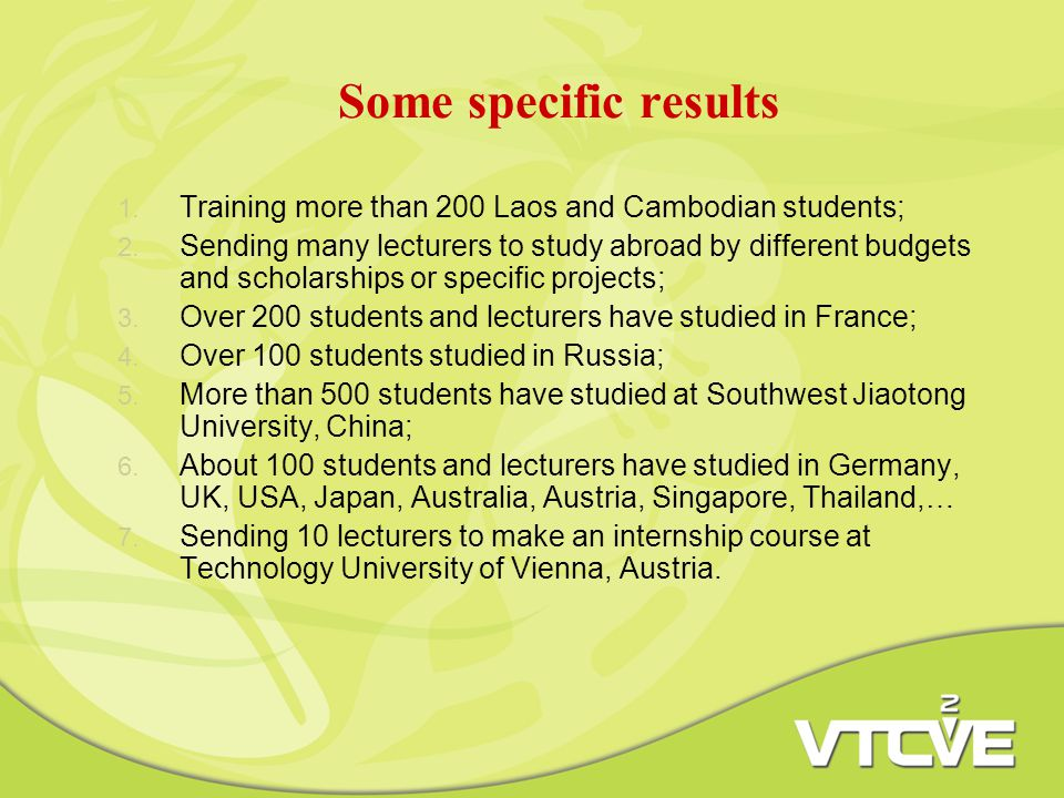 Some specific results 1. Training more than 200 Laos and Cambodian students; 2.