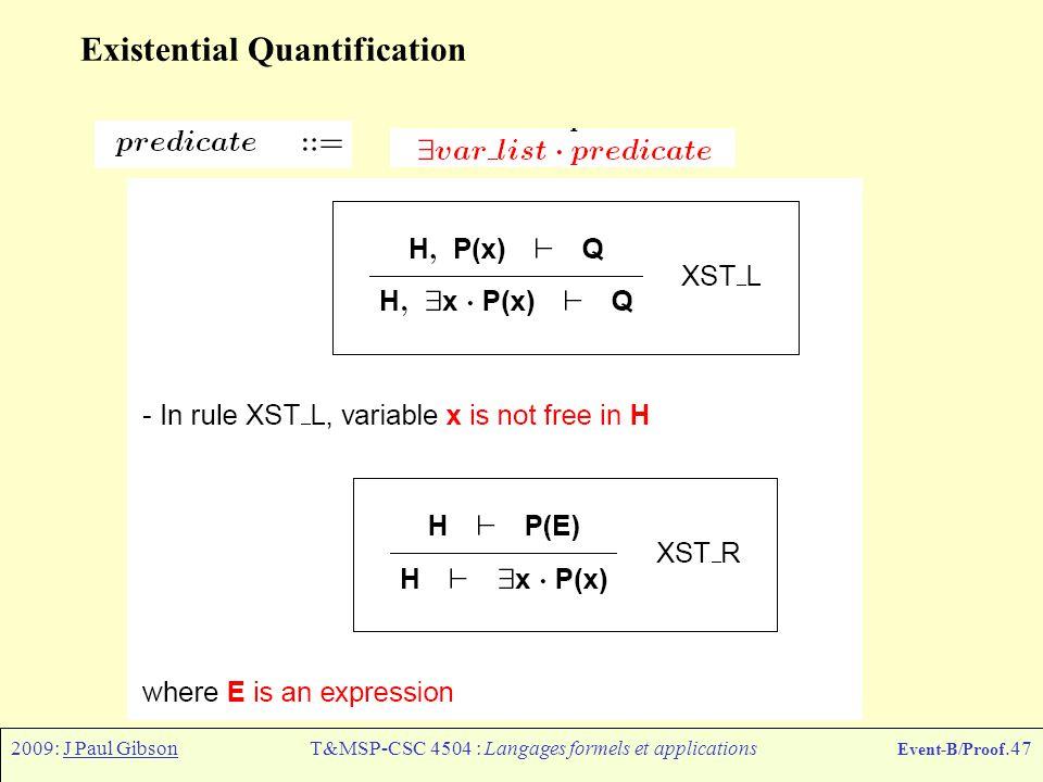 2009: J Paul GibsonT&MSP-CSC 4504 : Langages formels et applications Event-B/Proof.47 Existential Quantification