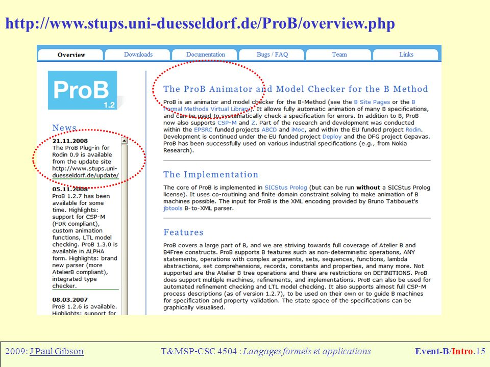 2009: J Paul GibsonT&MSP-CSC 4504 : Langages formels et applicationsEvent-B/Intro.15 http://www.stups.uni-duesseldorf.de/ProB/overview.php