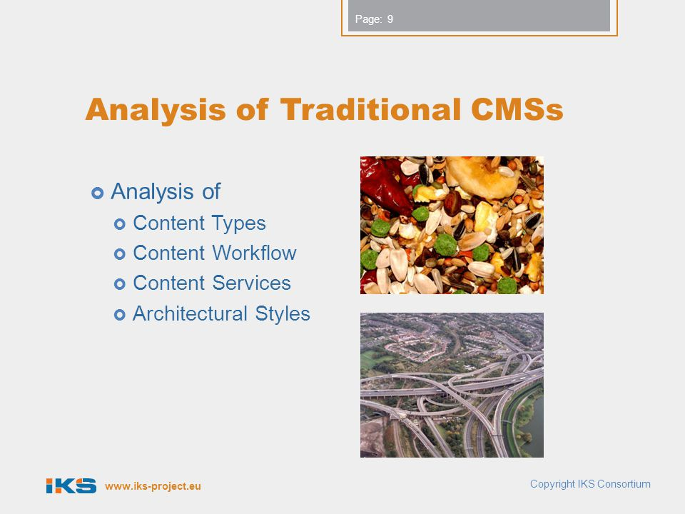 www.iks-project.eu Page: Analysis of Traditional CMSs  Analysis of  Content Types  Content Workflow  Content Services  Architectural Styles Copyr