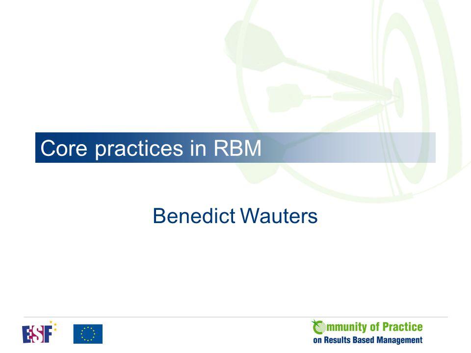 Core practices in RBM Benedict Wauters