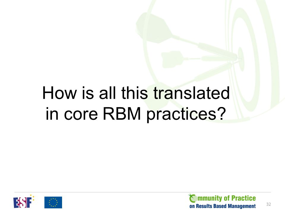32 How is all this translated in core RBM practices?