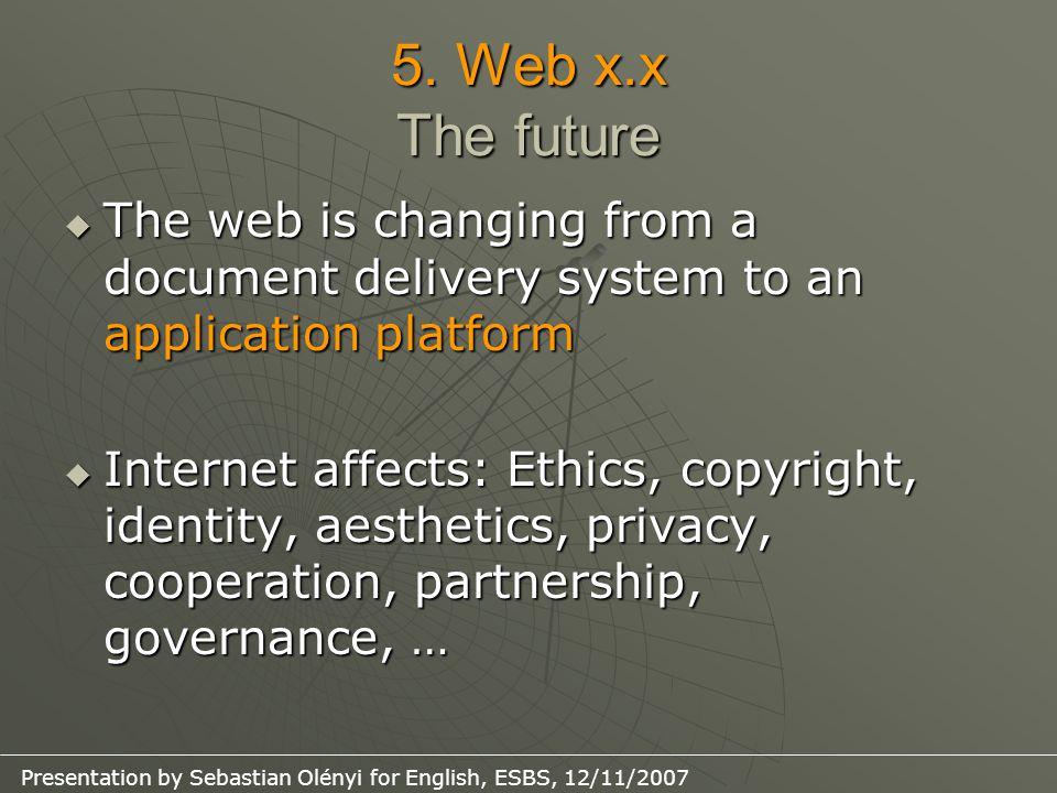 Presentation by Sebastian Olényi for English, ESBS, 12/11/2007 5.
