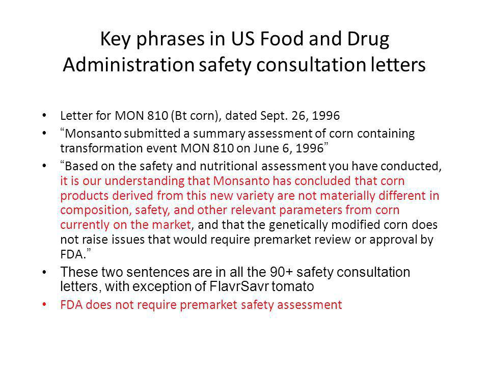 Key phrases in US Food and Drug Administration safety consultation letters Letter for MON 810 (Bt corn), dated Sept.