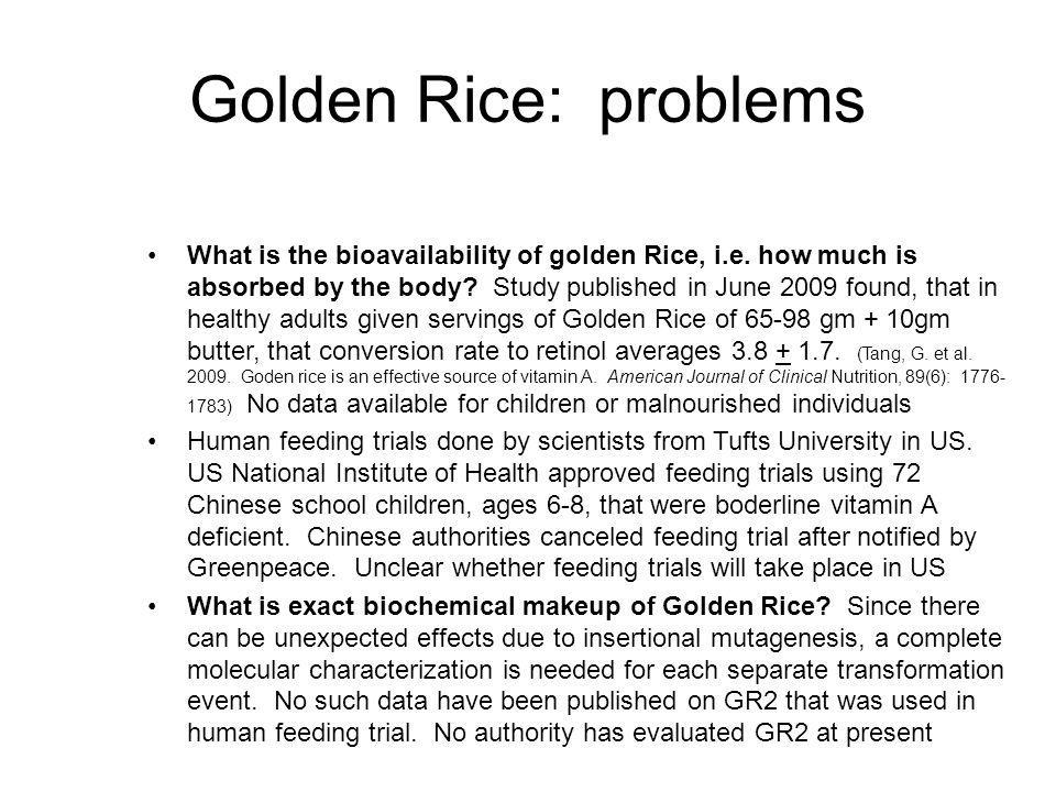 Golden Rice: problems What is the bioavailability of golden Rice, i.e.