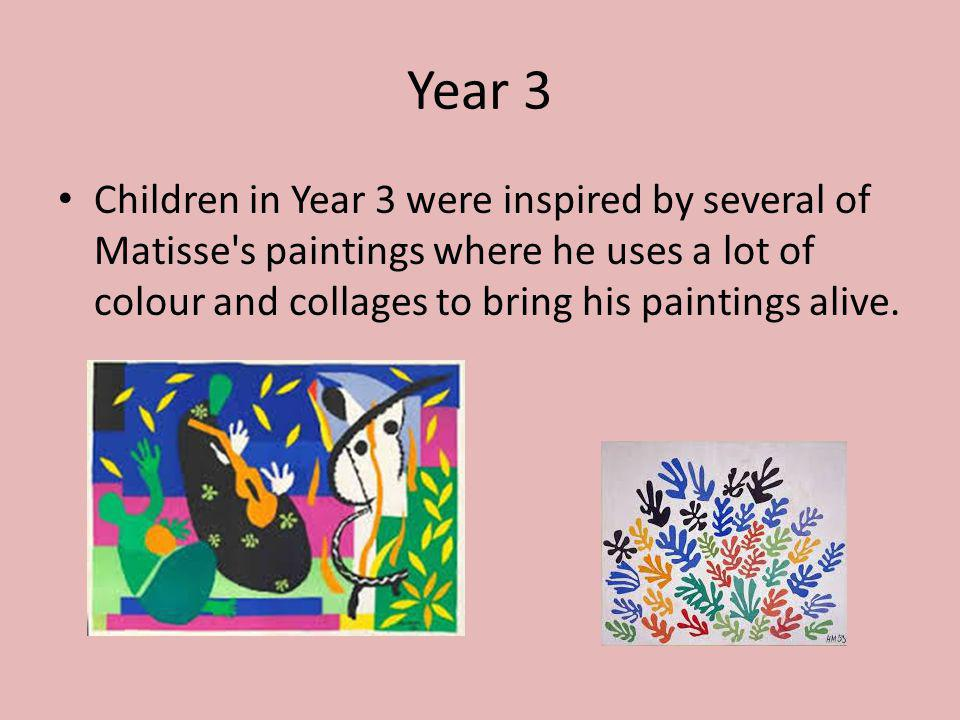 Year 3 Children in Year 3 were inspired by several of Matisse's paintings where he uses a lot of colour and collages to bring his paintings alive.