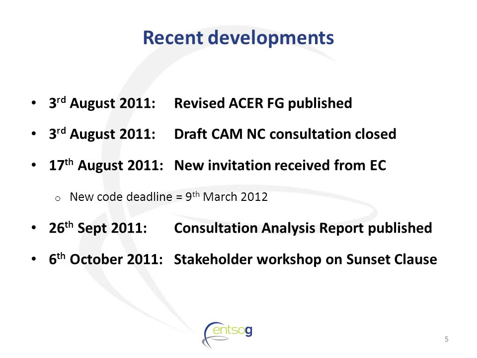 Recent developments 3 rd August 2011: Revised ACER FG published 3 rd August 2011: Draft CAM NC consultation closed 17 th August 2011: New invitation received from EC o New code deadline = 9 th March 2012 26 th Sept 2011: Consultation Analysis Report published 6 th October 2011: Stakeholder workshop on Sunset Clause 5
