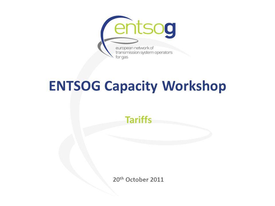 Tariffs 20 th October 2011 ENTSOG Capacity Workshop