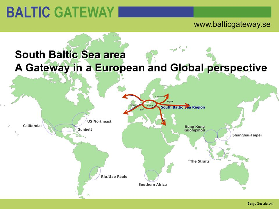 Bengt Gustafsson: BALTIC GATEWAY QUICK START PROGRAMME Group A: Already prioritised projects assumed to be implemented by 2015.