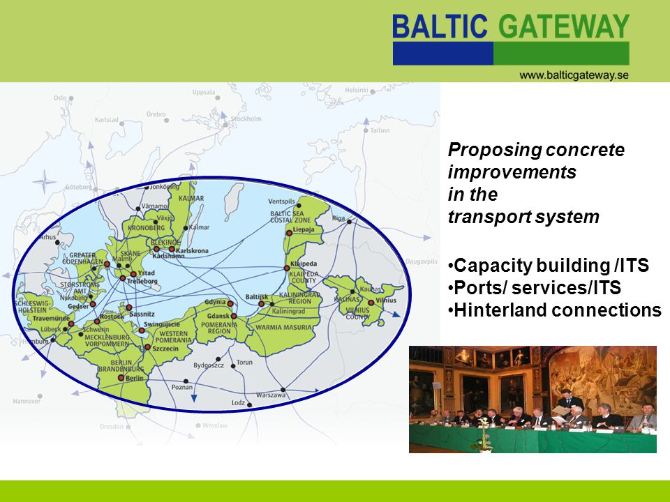 Bengt Gustafsson: BALTIC GATEWAY QUICK START PROGRAMME Joint transport priorities in the South Baltic Sea area
