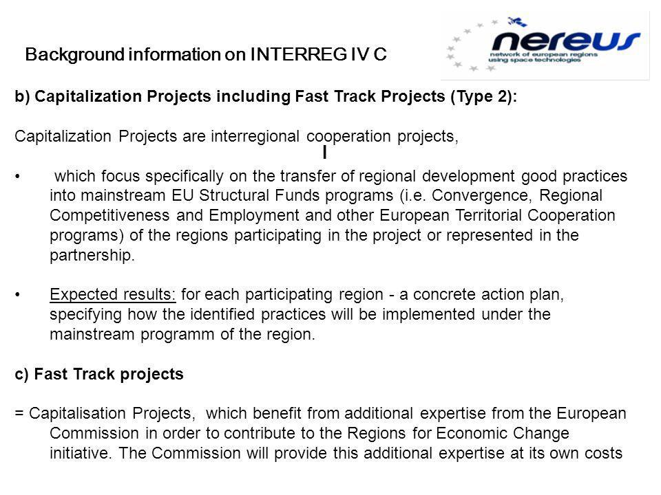 I b) Capitalization Projects including Fast Track Projects (Type 2): Capitalization Projects are interregional cooperation projects, which focus speci