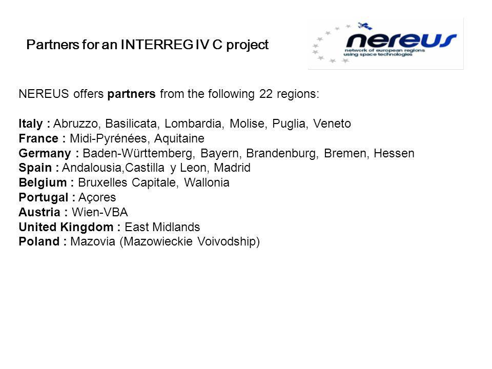 Partners for an INTERREG IV C project NEREUS offers partners from the following 22 regions: Italy : Abruzzo, Basilicata, Lombardia, Molise, Puglia, Ve