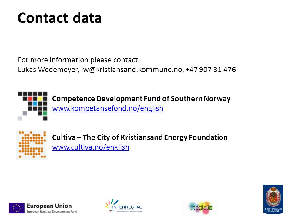 Contact data For more information please contact: Lukas Wedemeyer, Competence Development Fund of Southern Norway   Cultiva – The City of Kristiansand Energy Foundation