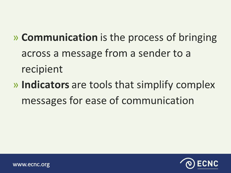 www.ecnc.org http://vimeo.com/38736492 »Speak the language of your audience