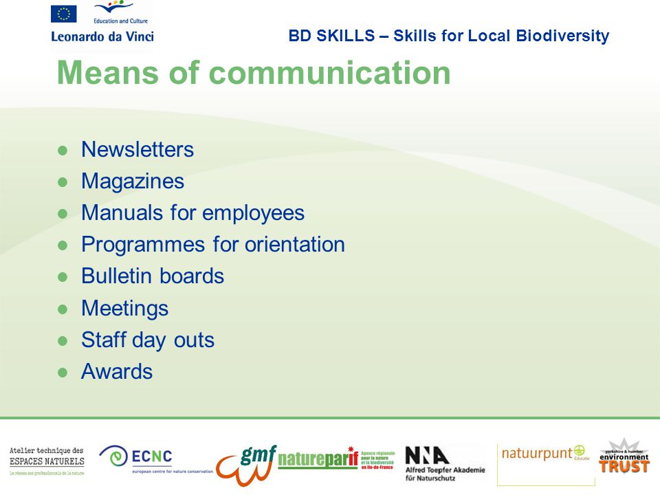 BD SKILLS – Skills for Local Biodiversity Means of communication l Newsletters l Magazines l Manuals for employees l Programmes for orientation l Bull
