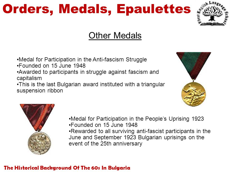 The Historical Background Of The 60s In Bulgaria Orders, Medals, Epaulettes Other Medals Medal for Participation in the Anti-fascism Struggle Founded