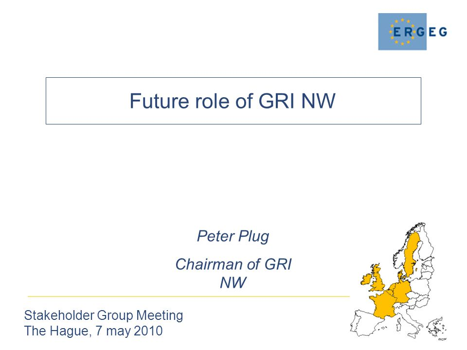 Future role of GRI NW Stakeholder Group Meeting The Hague, 7 may 2010 Peter Plug Chairman of GRI NW