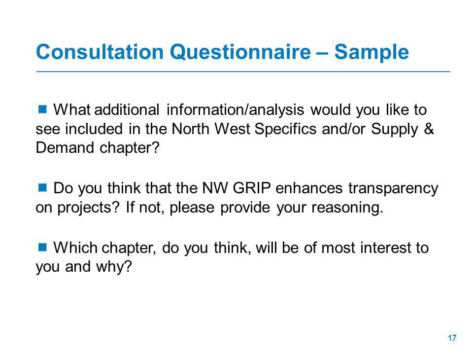 Consultation Questionnaire – Sample  What additional information/analysis would you like to see included in the North West Specifics and/or Supply & Demand chapter.