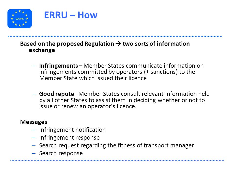 Based on the proposed Regulation  two sorts of information exchange – Infringements – Member States communicate information on infringements committe