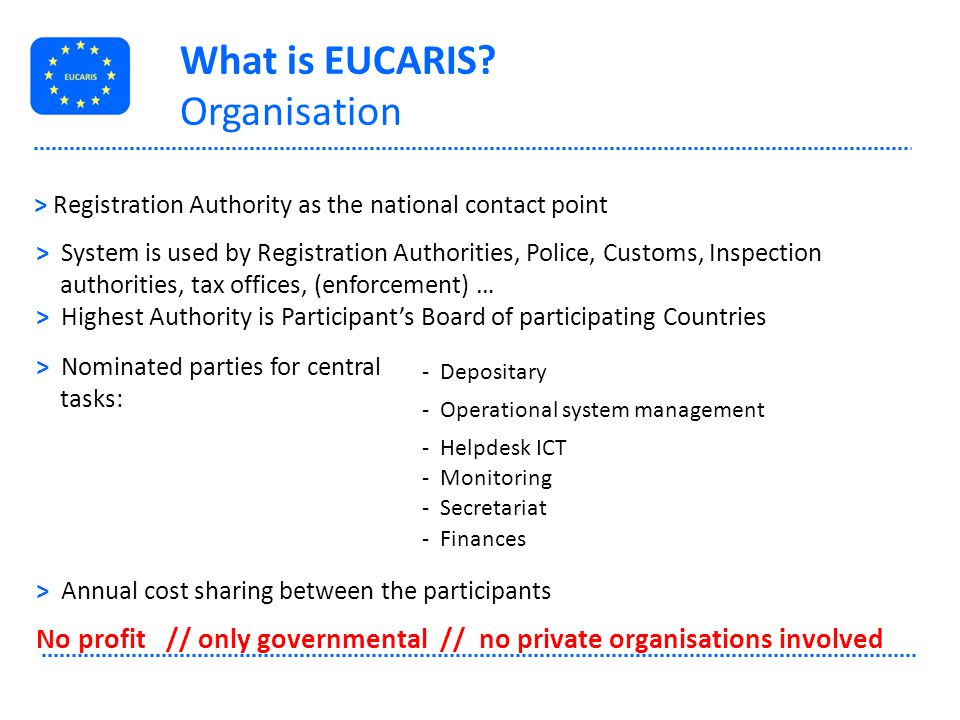 EUCARIS countries pre-finance new functionalities, e.g.