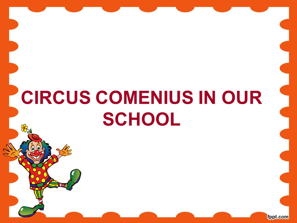 CIRCUS COMENIUS IN OUR SCHOOL