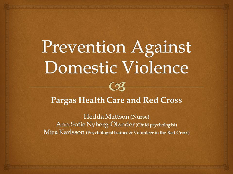 Pargas Health Care and Red Cross Hedda Mattson (Nurse) Ann-Sofie Nyberg-Ölander (Child psychologist) Mira Karlsson (Psychologist trainee & Volunteer in the Red Cross)