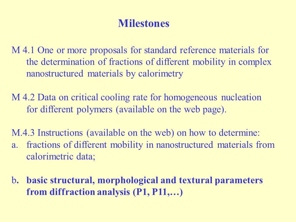Milestones M 4.1 One or more proposals for standard reference materials for the determination of fractions of different mobility in complex nanostruct