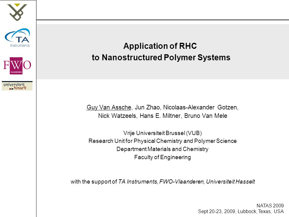 Application of RHC to Nanostructured Polymer Systems Guy Van Assche, Jun Zhao, Nicolaas-Alexander Gotzen, Nick Watzeels, Hans E.
