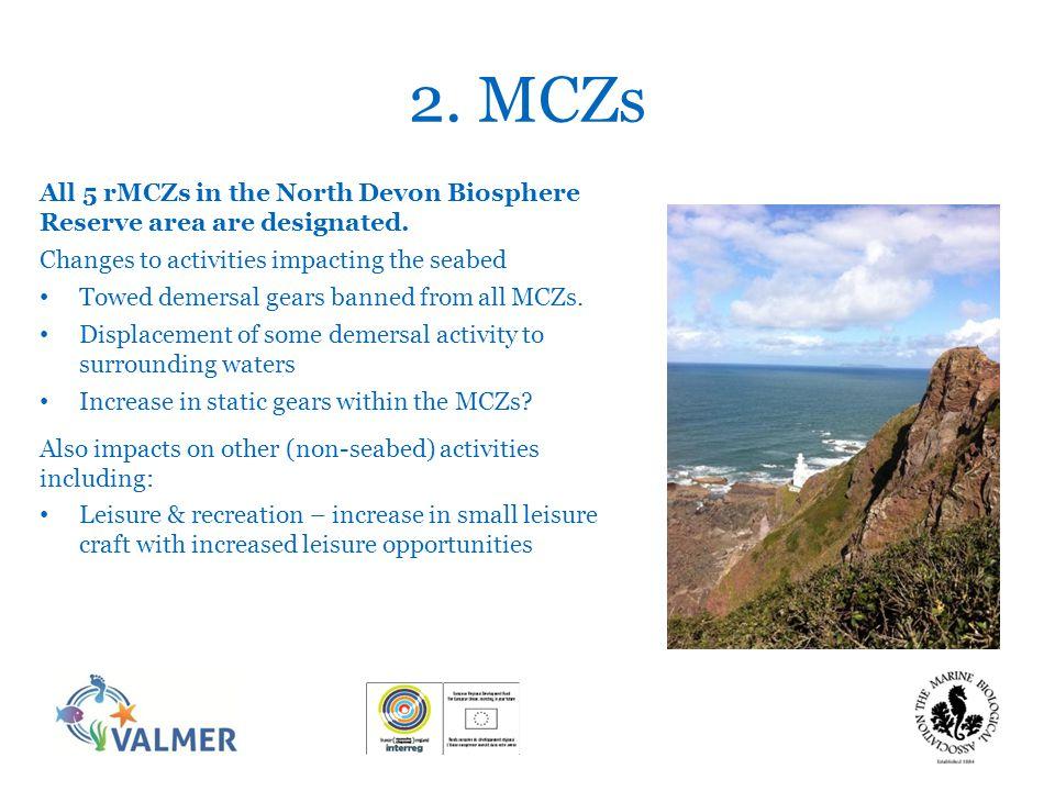 2. MCZs All 5 rMCZs in the North Devon Biosphere Reserve area are designated.