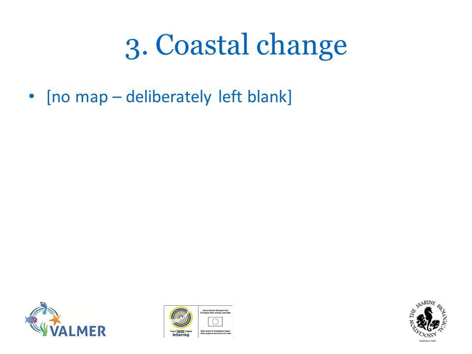 3. Coastal change © pacificmarinegroup [no map – deliberately left blank]