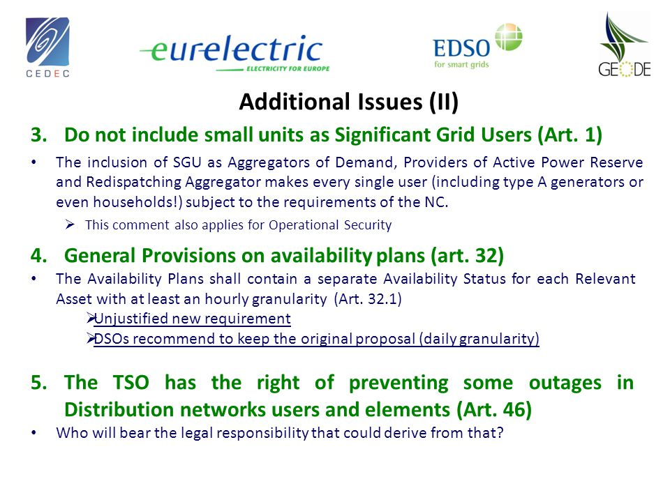 Additional Issues (II) 3.Do not include small units as Significant Grid Users (Art. 1) The inclusion of SGU as Aggregators of Demand, Providers of Act