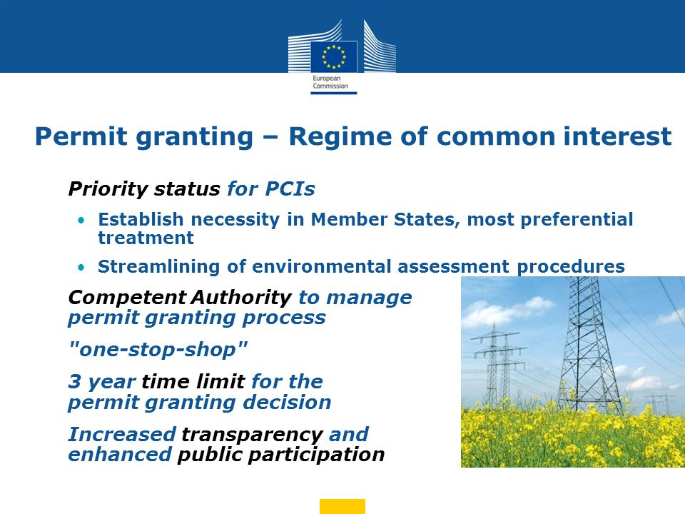 Permit granting – Regime of common interest Priority status for PCIs Establish necessity in Member States, most preferential treatment Streamlining of