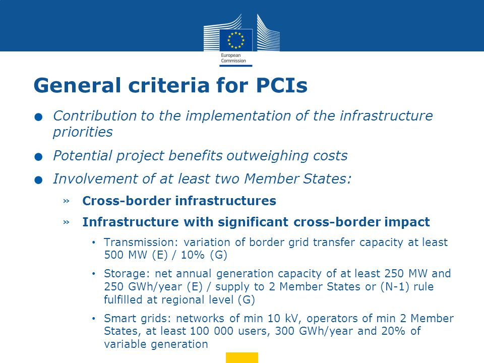 General criteria for PCIs. Contribution to the implementation of the infrastructure priorities. Potential project benefits outweighing costs. Involvem