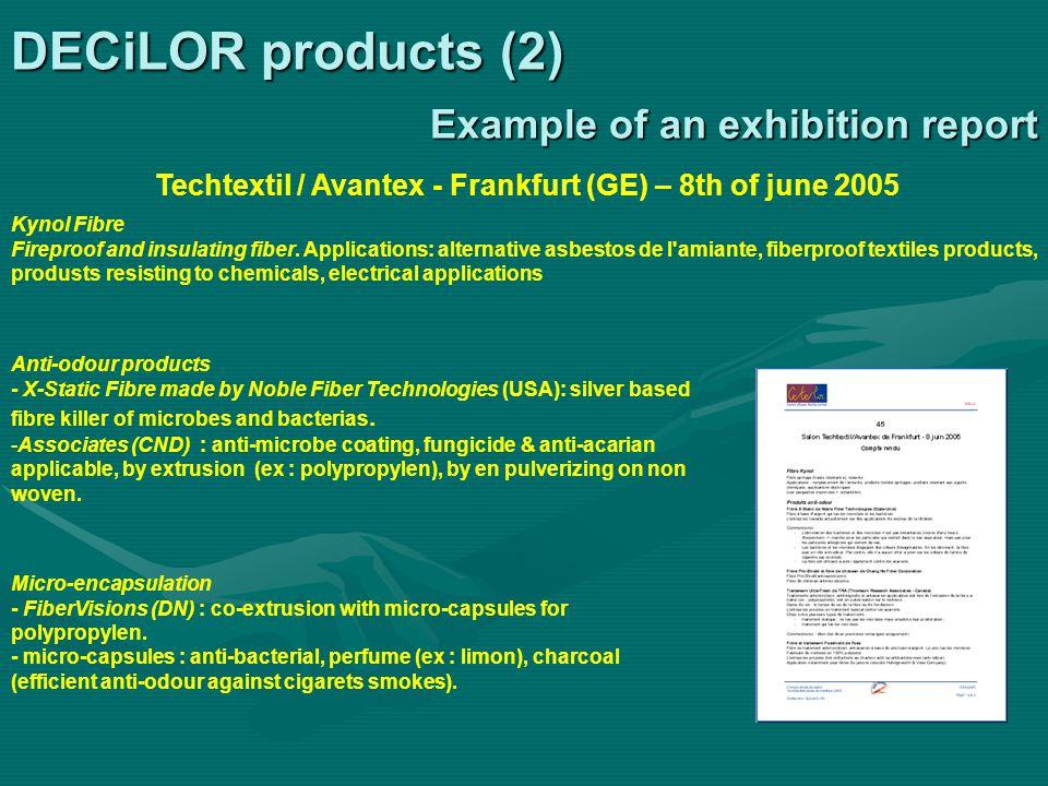 Example of an exhibition report Techtextil / Avantex - Frankfurt (GE) – 8th of june 2005 Kynol Fibre Fireproof and insulating fiber.