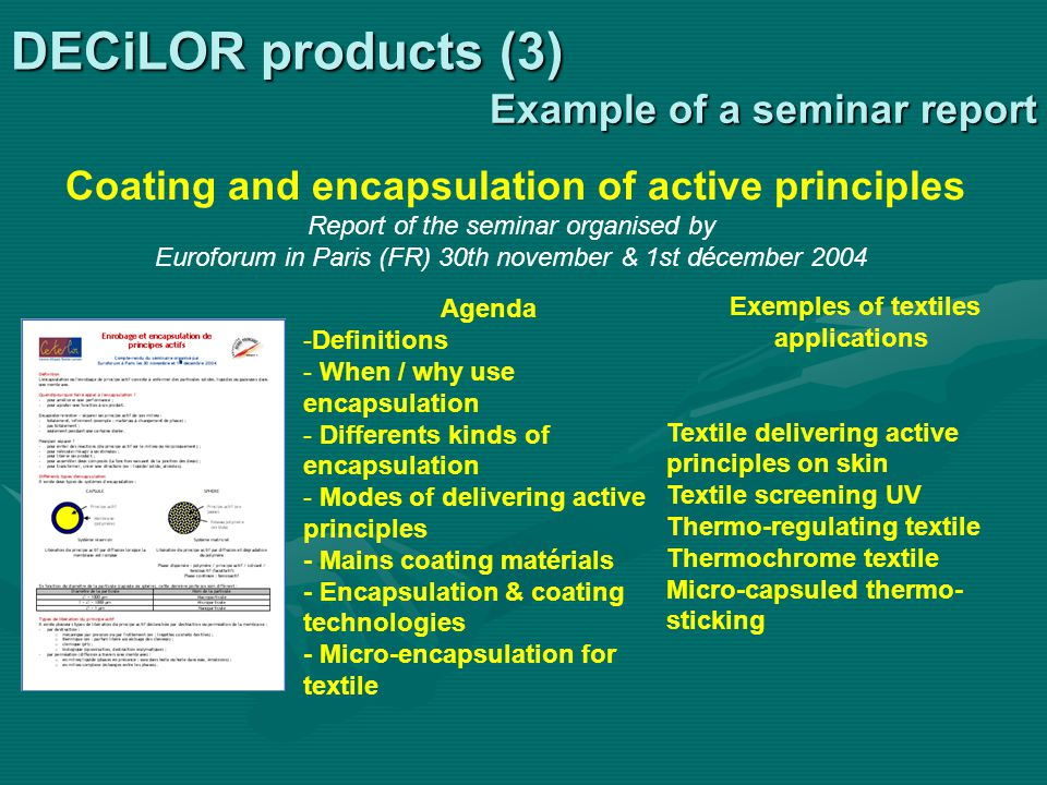 Example of a seminar report Example of a seminar report Coating and encapsulation of active principles Report of the seminar organised by Euroforum in