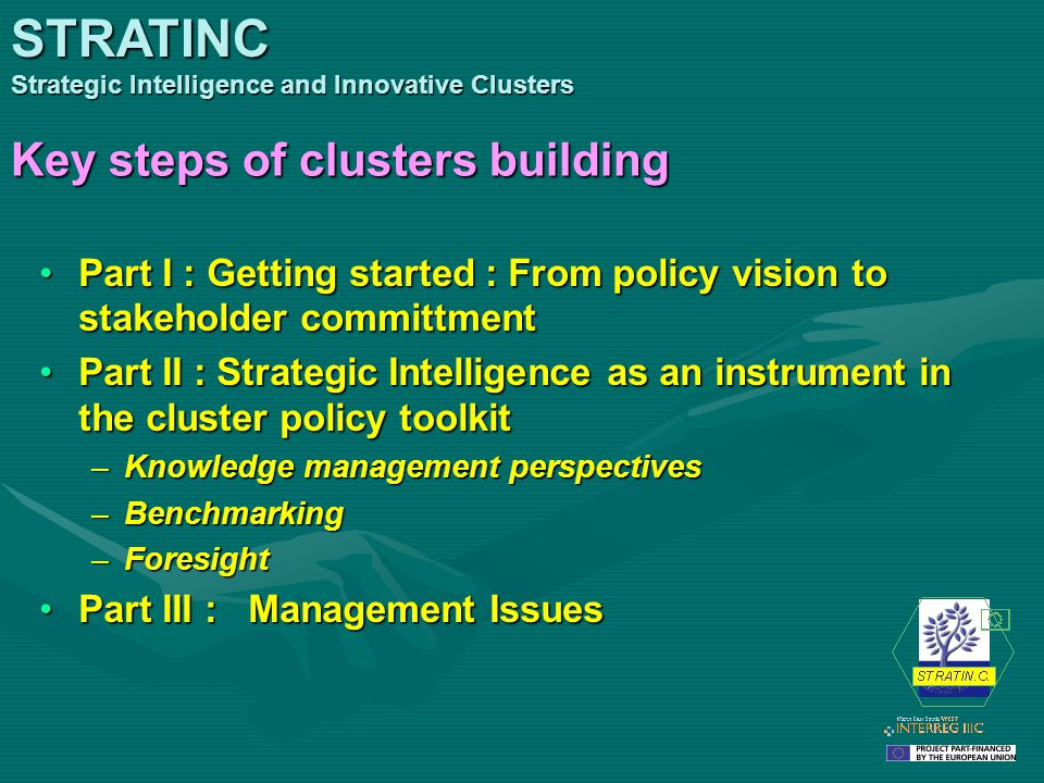 Key steps of clusters building Part I : Getting started : From policy vision to stakeholder committmentPart I : Getting started : From policy vision t