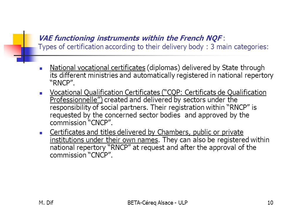 M. DifBETA-Céreq Alsace - ULP10 VAE functioning instruments within the French NQF : Types of certification according to their delivery body : 3 main c