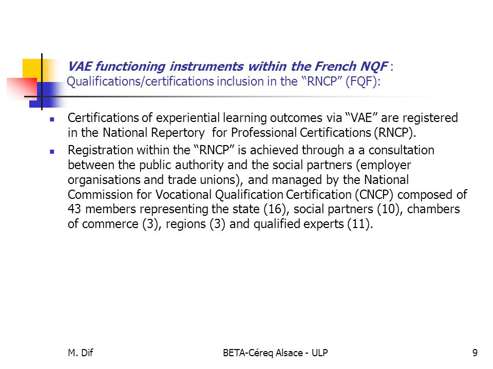 "M. DifBETA-Céreq Alsace - ULP9 VAE functioning instruments within the French NQF : Qualifications/certifications inclusion in the ""RNCP"" (FQF): Certif"