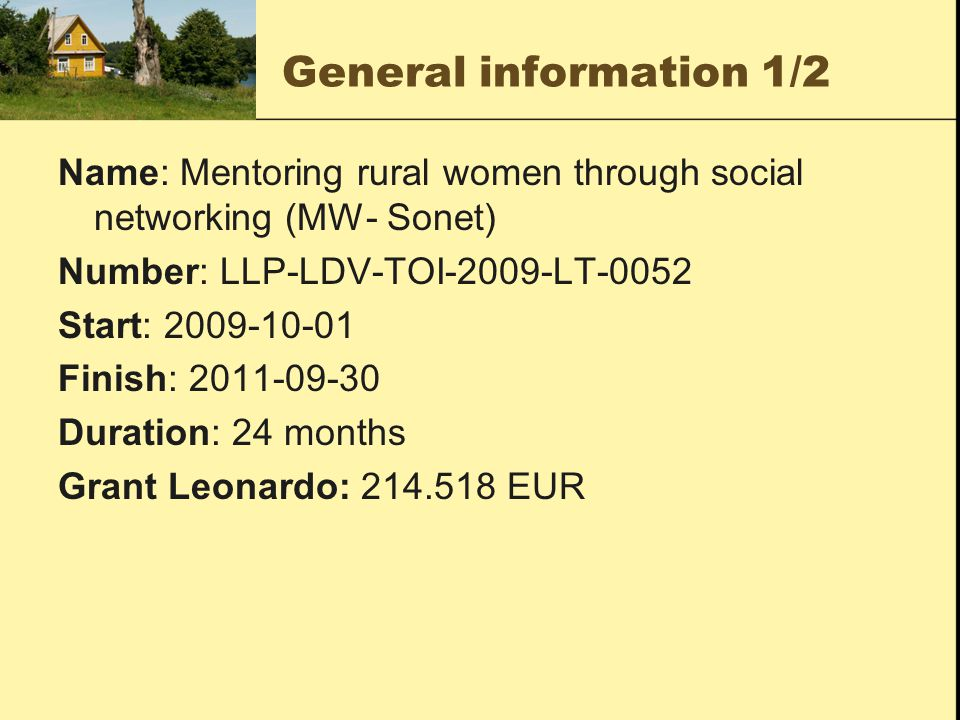 General information 2/2 Contractor: Institute of Agriculture Engineering, Lithuanian Agricultural University www.mei.ltwww.mei.lt Address: Instituto str.
