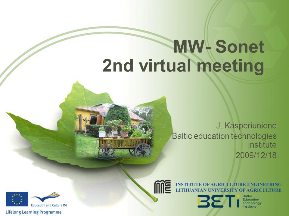 MW- Sonet 2nd virtual meeting J. Kasperiuniene Baltic education technologies institute 2009/12/18