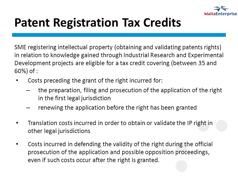 Patent Registration Tax Credits SME registering intellectual property (obtaining and validating patents rights) in relation to knowledge gained throug